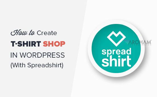 ce40b3d7 How to Easily Create a T-Shirt Shop in WordPress - Aroham ...